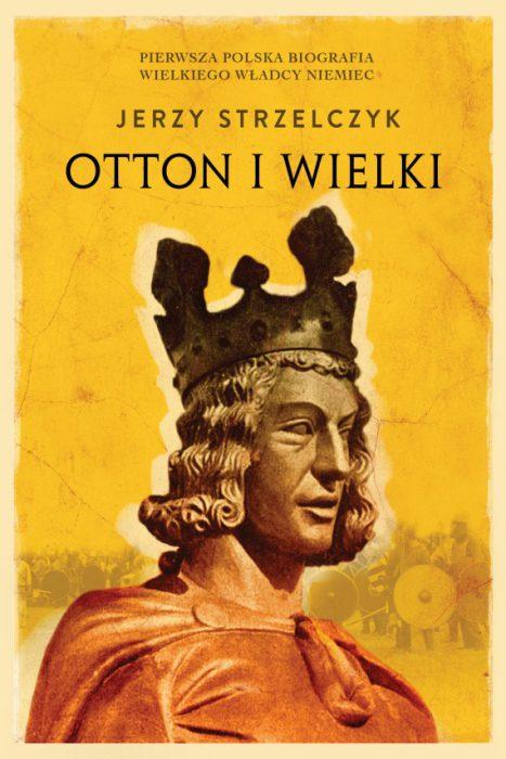 Otton I Wielki, Jerzy Strzelczyk – recenzja