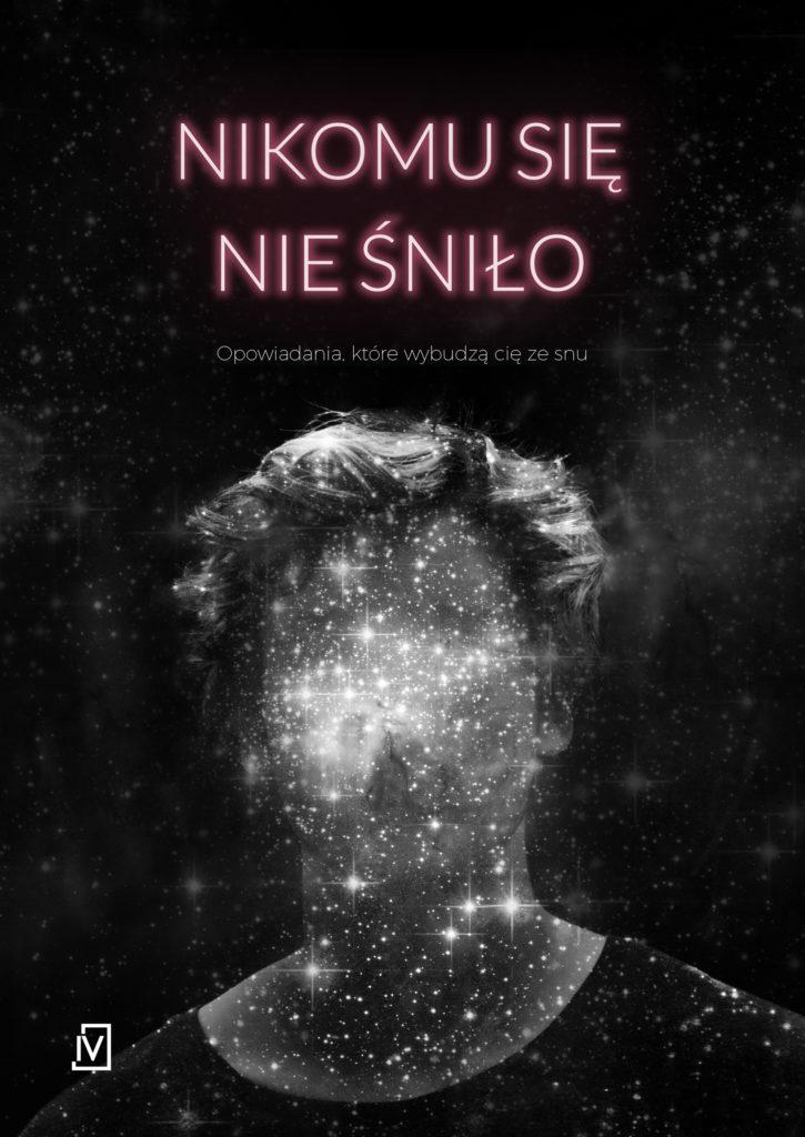 Nikomu się nie śniło – antologia opowiadań.