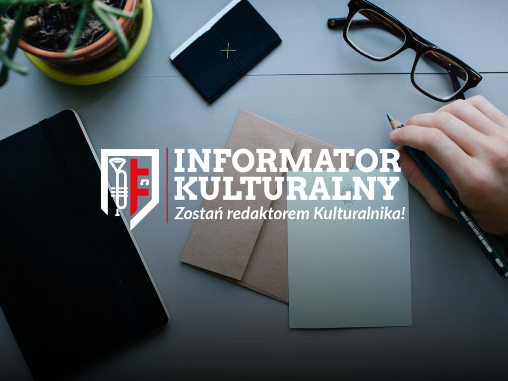 informator kulturalny – czyli co i gdzie się dzieje