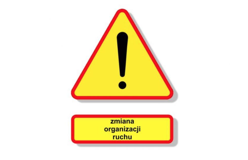 UWAGA! zmiana organizacji ruchu na ul. Katowickiej.