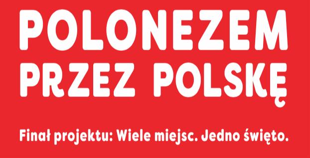 Polonezem przez Polskę – widowisko taneczne 11 listopada 2017.