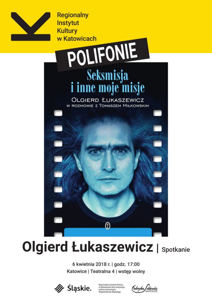 Polifonie Literackie: OLGIERD ŁUKASZEWICZ